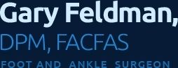 Gary Feldman, DPM, FACFAS - Foot and Ankle Surgeon